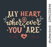 my heart is wherever you are.... | Shutterstock .eps vector #1096132646