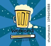 beer glass weekend loading... | Shutterstock .eps vector #1096643888
