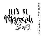 let's be mermaids.... | Shutterstock .eps vector #1097118275