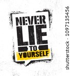 never lie to yourself.... | Shutterstock .eps vector #1097135456