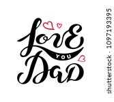 love you dad text isolated on... | Shutterstock .eps vector #1097193395