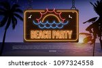 beach party neon banner... | Shutterstock .eps vector #1097324558