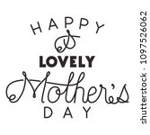happy mothers day typography... | Shutterstock .eps vector #1097526062