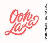 oh la la. vector lettering. | Shutterstock .eps vector #1097557352