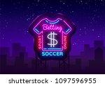 betting soccer neon sign.... | Shutterstock .eps vector #1097596955