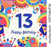 happy birthday thirteen 13 year ... | Shutterstock .eps vector #1097686958