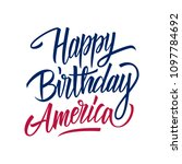 happy birthday america... | Shutterstock .eps vector #1097784692