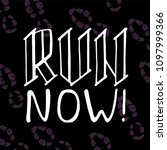 run motivation phrase  slogan.... | Shutterstock .eps vector #1097999366