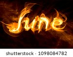 fiery letters of the word june ... | Shutterstock . vector #1098084782