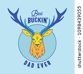 best buckin dad ever. abstract... | Shutterstock .eps vector #1098439055