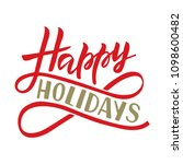 happy holidays phrase.... | Shutterstock .eps vector #1098600482