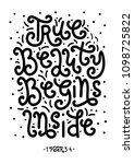 hand lettered true beauty... | Shutterstock .eps vector #1098725822