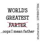 world's greatest farter ...oops ... | Shutterstock . vector #1098847586