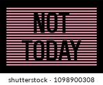 not today slogan with pink thin ... | Shutterstock .eps vector #1098900308