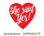 she said yes hand with heart... | Shutterstock .eps vector #1099354175