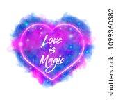 love is magic. watercolor magic ... | Shutterstock .eps vector #1099360382