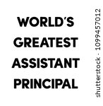world's greatest assistant... | Shutterstock . vector #1099457012
