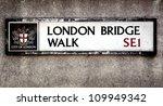 London Bridge Street Sign ...