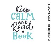 keep calm and read a book.... | Shutterstock .eps vector #1099529345
