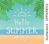hello summer. lettering drawing ...   Shutterstock .eps vector #1099698512
