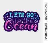 let's go to the ocean. modern...   Shutterstock .eps vector #1099904648