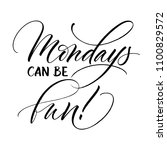 mondays can be fun lettering.... | Shutterstock .eps vector #1100829572
