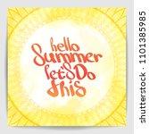 hello summer let's do this.... | Shutterstock .eps vector #1101385985