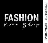 fashion never sleeps slogan... | Shutterstock .eps vector #1101586868