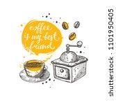 coffee is my best friend.... | Shutterstock .eps vector #1101950405