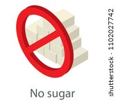 no sugar icon. isometric... | Shutterstock . vector #1102027742
