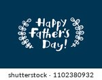 happy father's day handwritten... | Shutterstock .eps vector #1102380932