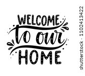 welcome to our home.... | Shutterstock .eps vector #1102413422