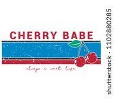 cherry babe always a sweet life ... | Shutterstock .eps vector #1102880285