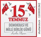 15 temmuz demokrasi ve milli... | Shutterstock .eps vector #1103031362