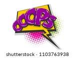 omg ouch oops comic text speech ...   Shutterstock .eps vector #1103763938
