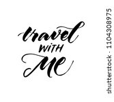 travel with me. motivational... | Shutterstock .eps vector #1104308975