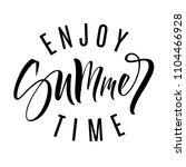 enjoy summer time lettering.... | Shutterstock .eps vector #1104466928