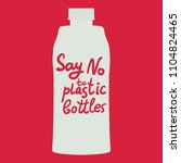say no to plastic bottles. text ... | Shutterstock .eps vector #1104824465