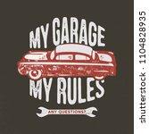 my garage my rules vintage hand ... | Shutterstock .eps vector #1104828935