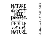nature doesn't need people.... | Shutterstock .eps vector #1104913475