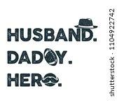 husband daddy hero t shirt... | Shutterstock .eps vector #1104922742