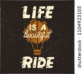 life is a beautiful ride.... | Shutterstock .eps vector #1104923105