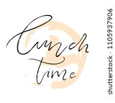 lunch time lettering quote.... | Shutterstock .eps vector #1105937906