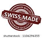swiss made stamp | Shutterstock .eps vector #1106296355