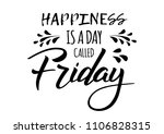 hapiness is a day called friday.... | Shutterstock .eps vector #1106828315