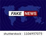 fake news live on world map... | Shutterstock .eps vector #1106957075
