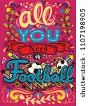 all you need is football .... | Shutterstock .eps vector #1107198905