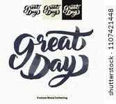 great day quote hand lettering... | Shutterstock .eps vector #1107421448