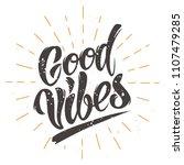 good vibes vintage lettering... | Shutterstock .eps vector #1107479285