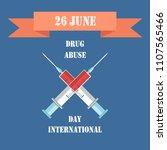 drug abuse  international day... | Shutterstock .eps vector #1107565466